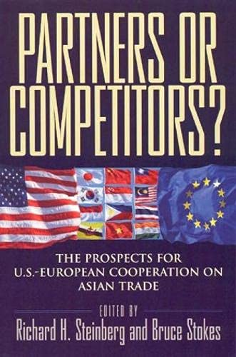 Partners or Competitors?: The Prospects for U.S.-European: Editor-Richard H. Steinberg;