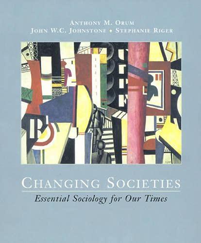 Changing Societies: Orum, Anthony M.,