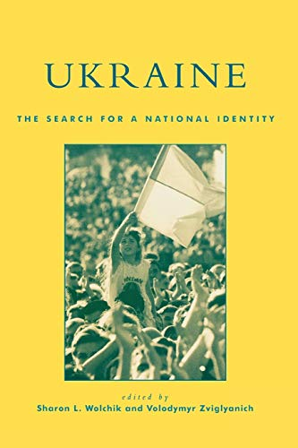 Ukraine: The Search for a National Identity: Wolchik, Sharon L.