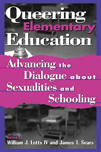 9780847693696: Queering Elementary Education: Advancing the Dialogue about Sexualities and Schooling (Curriculum, Cultures, and (Homo)Sexualities Series)