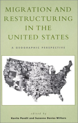 9780847693924: Migration and Restructuring in the United States: A Geographic Perspective