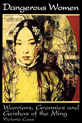 9780847693948: Dangerous Women: Warriors, Grannies, and Geishas of the Ming