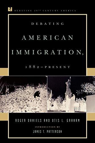 9780847694105: Debating American Immigration, 1882-Present