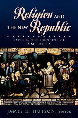 Religion and the New Republic: Editor-James H. Hutson;