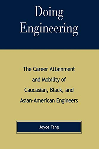 9780847694655: Doing Engineering: The Career Attainment and Mobility of Caucasian, Black, and Asian-American Engineers