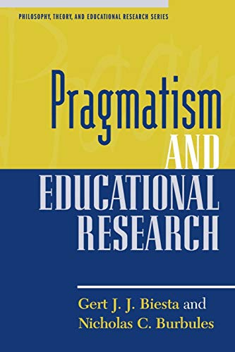 9780847694778: Pragmatism and Educational Research (Philosophy, Theory, and Educational Research Series)