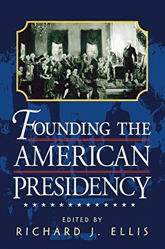 9780847694990: Founding the American Presidency