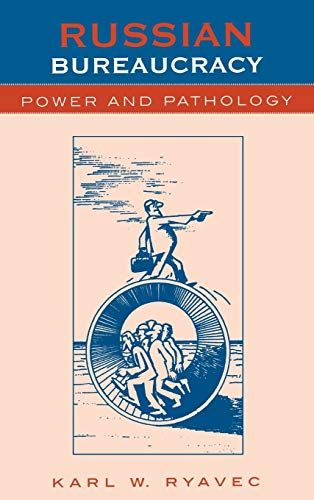 9780847695027: Russian Bureaucracy: Power and Pathology