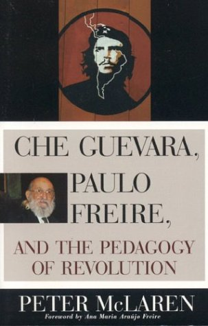 9780847695324: Che Guevara, Paulo Freire, and the Pedagogy of Revolution
