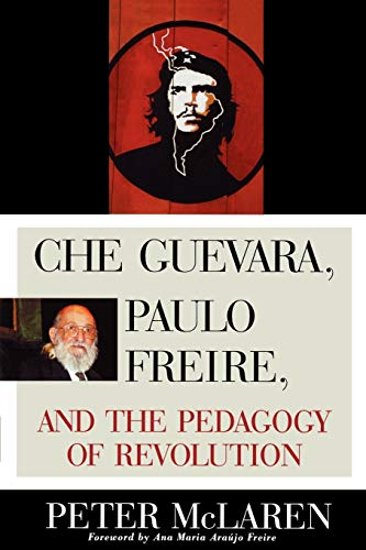 9780847695331: Che Guevara, Paulo Freire, and the Pedagogy of Revolution (Culture and Education Series)