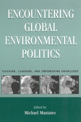 9780847695416: Encountering Global Environmental Politics