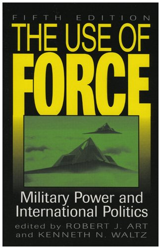 9780847695546: The Use of Force: Military Power and International Politics
