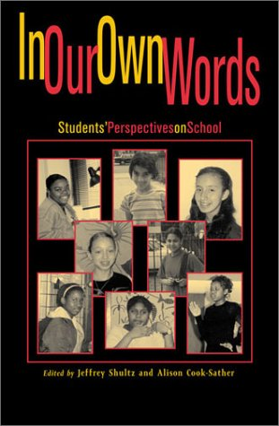 In Our Own Words: StudentsO Perspectives on: Shultz, Jeffrey [Editor];