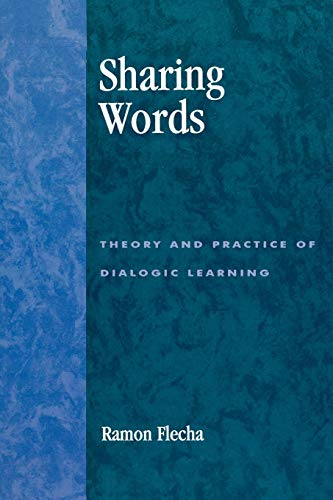 9780847695966: Sharing Words: Theory and Practice of Dialogic Learning (Critical Perspectives Series: A Book Series Dedicated to Paulo Freire)