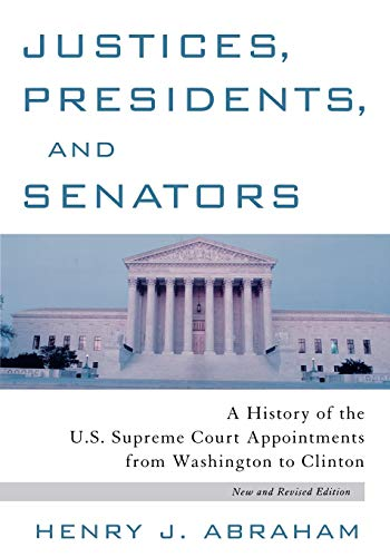 9780847696055: Justices, Presidents and Senators, Revised: A History of the U.S. Supreme Court Appointments from Washington to Clinton