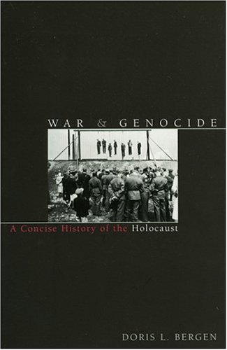 9780847696314: War and Genocide: A Concise History of the Holocaust (Critical Issues in World and International History)