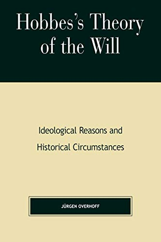 9780847696499: Hobbes's Theory of the Will: Ideological Reasons and Historical Circumstances
