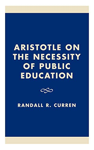 9780847696727: Aristotle on the Necessity of Public Education