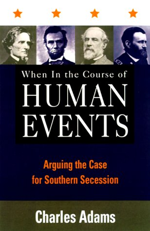 9780847697229: When in the Course of Human Events: Arguing the Case for Southern Secession