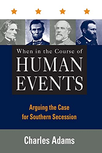 9780847697236: When in the Course of Human Events: Arguing the Case for Southern Secession