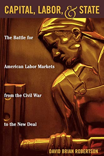 Capital, Labor, and State: David Brian Robertson,