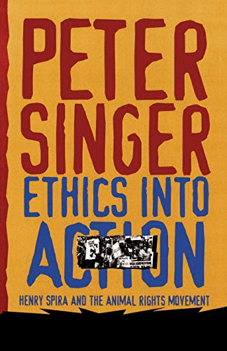 9780847697533: Ethics into Action: Henry Spira and the Animal Rights Movement
