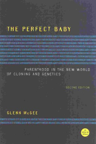 9780847697595: The Perfect Baby: Parenthood in the New World of Cloning and Genetics