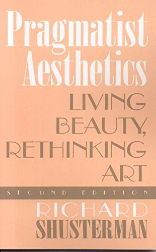 9780847697649: Pragmatist Aesthetics: Living Beauty, Rethinking Art