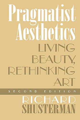 9780847697656: Pragmatist Aesthetics: Living Beauty, Rethinking Art
