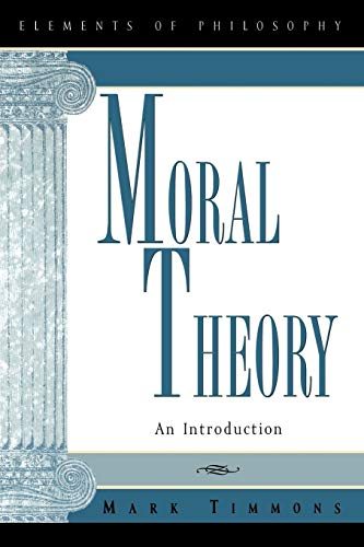 9780847697694: Moral Theory: An Introduction (Elements of Philosophy)