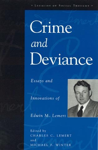 9780847698165: Crime and Deviance: Essays and Innovations of Edwin M. Lemert (Legacies of Social Thought Series)