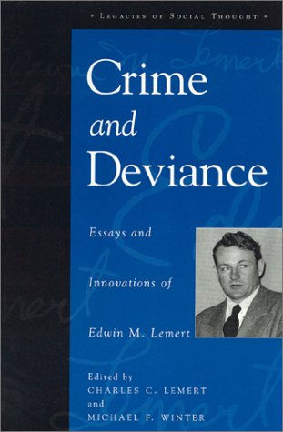 9780847698172: Crime and Deviance: Essays and Innovations of Edwin M. Lemert (Legacies of Social Thought Series)