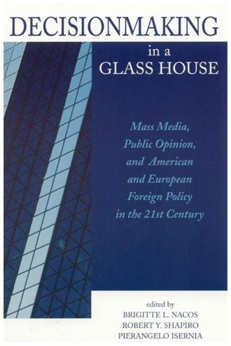 9780847698264: Decisionmaking in a Glass House
