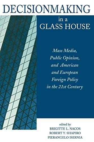 9780847698271: Decisionmaking in a Glass House: Mass Media, Public Opinion, and American and European Foreign Policy in the 21st Century