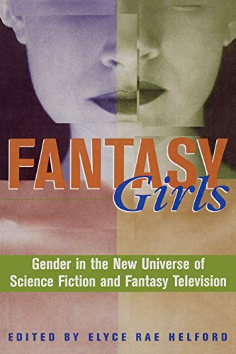 9780847698356: Fantasy Girls: Gender in the New Universe of Science Fiction and Fantasy Television