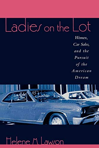 9780847698639: Ladies on the Lot: Women, Car Sales, and the Pursuit of the American Dream