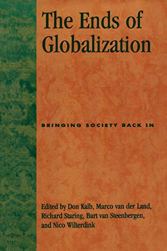 The Ends of Globalization: Don Kalb (editor),
