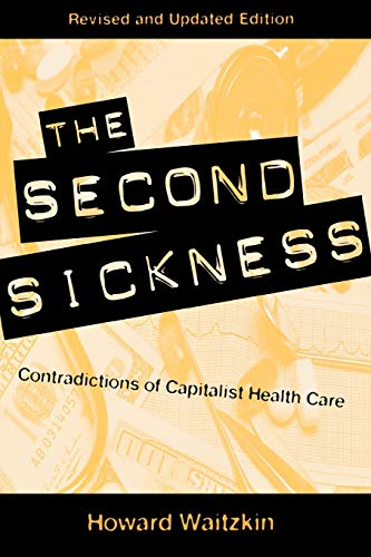 9780847698875: The Second Sickness: Contradictions of Capitalist Health Care