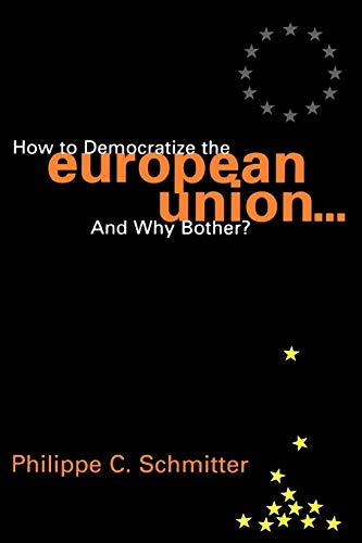 9780847699056: How to Democratize the European Union...and Why Bother?