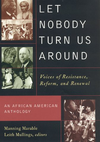 Let Nobody Turn Us Around: Voices on Resistance, Reform, and Renewal: An African American Anthology
