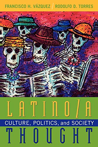 9780847699414: Latino/A Thought: Culture, Politics, and Society: Politics, Culture and Society