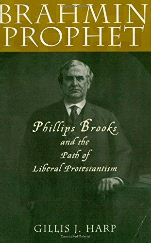 9780847699605: Brahmin Prophet: Phillips Brooks and the Path of Liberal Protestantism (American Intellectual Culture)