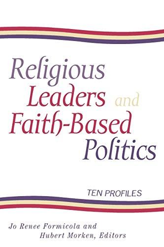 Religious Leaders and Faith-Based Politics: Ten Profiles: Formicola, Jo Renee