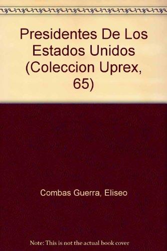 9780847700653: Presidentes De Los Estados Unidos (Coleccion Uprex, 65) (Spanish and English Edition)