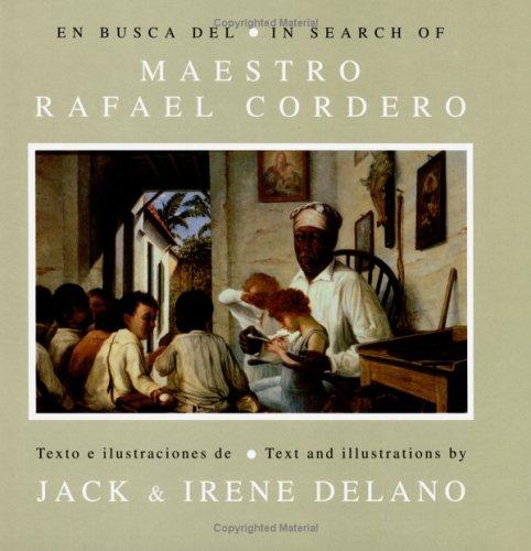 En busca del Maestro Rafael Cordero/In search of The Master Rafael Cordero: Delano, Jack