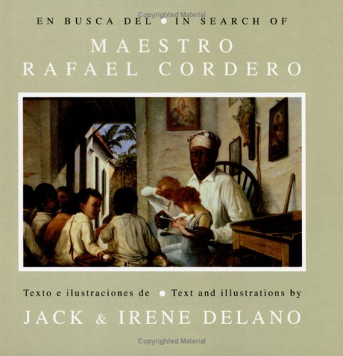 En busca del Maestro Rafael Cordero/In search of The Master Rafael Cordero (9780847700806) by Jack Delano