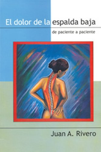 9780847701100: El Dolor de La Espalda Baja: de Paciente a Paciente (Spanish Edition)