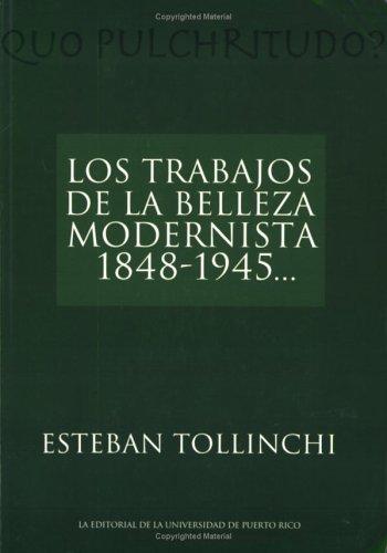 Los Trabajos de la Belleza Modernista: Esteban Tollinchi