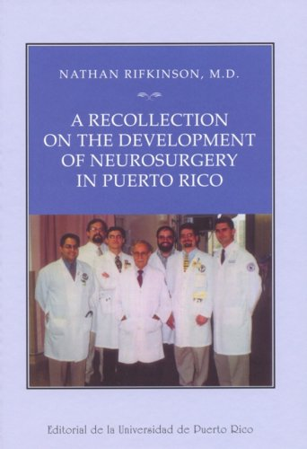 9780847701445: A Recollection on the Development of Neurosurgery in Puerto Rico