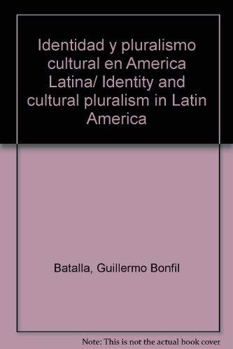 9780847701926: Identidad y pluralismo cultural en America Latina/ Identity and cultural pluralism in Latin America (Spanish Edition)